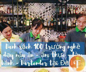 Danh sách 100 trường nghề dạy nấu ăn - ẩm thực - làm bánh - bartender tại Đà Nẵng